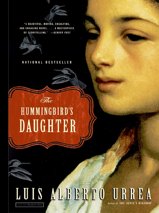 Title details for The Hummingbird's Daughter by Luis Urrea - Available