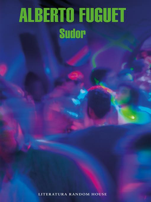 Title details for Sudor by Alberto Fuguet - Wait list