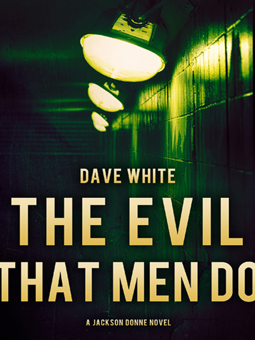Title details for The Evil That Men Do by Dave White - Wait list