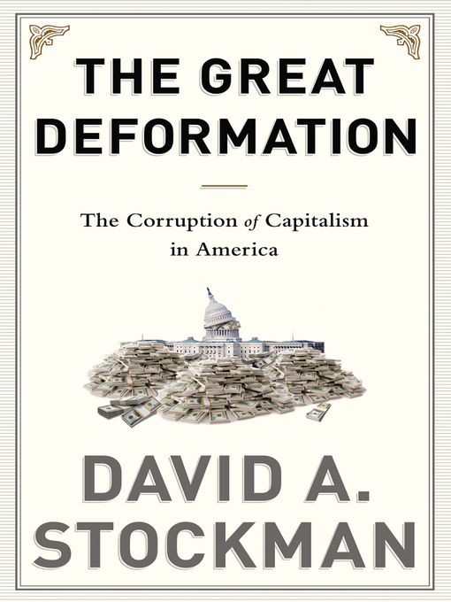 Title details for The Great Deformation by David Stockman - Available