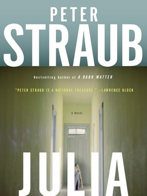Julia by Peter Straub.                                              AVAILABLE eBook.