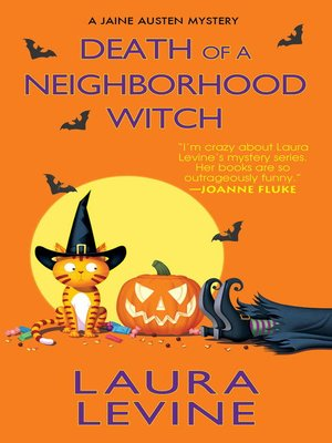 Death of a Neighborhood Witch by Laura Levine.                                              AVAILABLE eBook.