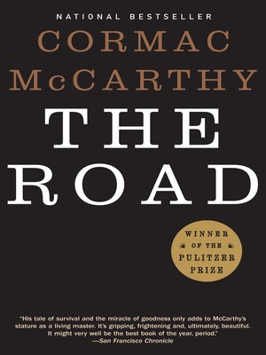 The Road by Cormac McCarthy.                                              AVAILABLE eBook.