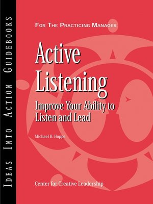 Active Listening by Center for Creative Leadership (CCL).                                              AVAILABLE eBook.