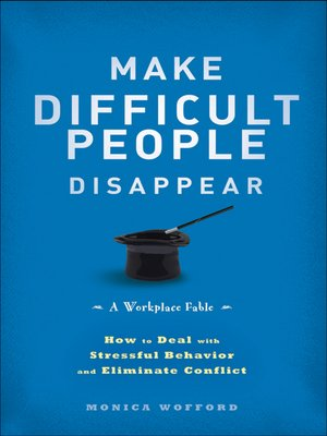 Make Difficult People Disappear by Monica Wofford.                                              AVAILABLE eBook.