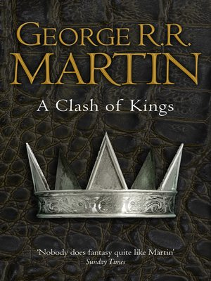 A Clash of Kings by George R.R. Martin.                                              AVAILABLE eBook.