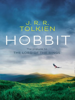 The Hobbit by J. R. R. Tolkien.                                              AVAILABLE eBook.