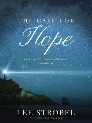 The Case for Hope by Lee Strobel.                                              AVAILABLE eBook.