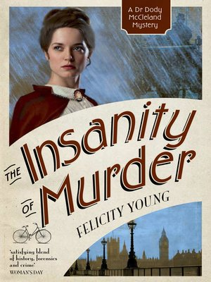 The Insanity of Murder by Felicity Young.                                              AVAILABLE eBook.