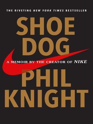 Shoe Dog by Phil Knight.                                              WAIT LIST eBook.