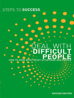 Deal with Difficult People by Lisa Carden.                                              AVAILABLE eBook.