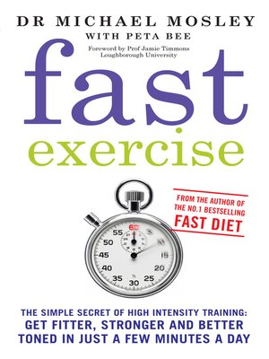 Fast Exercise by Michael Mosley.                                              AVAILABLE eBook.