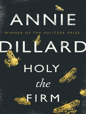 Holy the Firm by Annie Dillard.                                              AVAILABLE eBook.