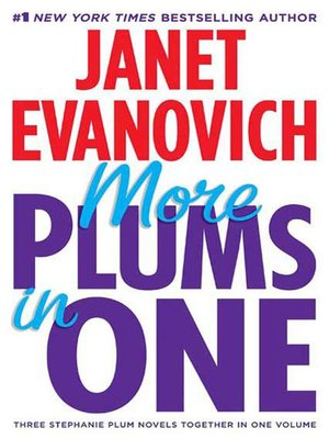 More Plums in One by Janet Evanovich.                                              AVAILABLE eBook.