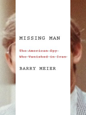 Missing Man by Barry Meier.                                              AVAILABLE eBook.