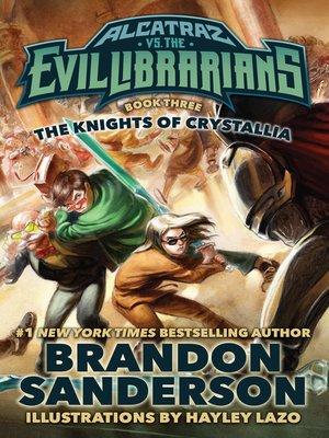 Alcatraz Versus the Knights of Crystallia by Brandon Sanderson.                                              AVAILABLE eBook.