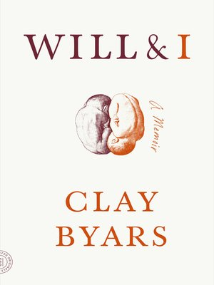 Will & I by Clay Byars.                                              AVAILABLE eBook.