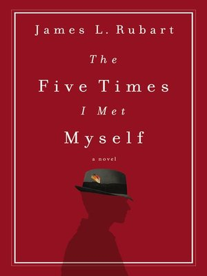 The Five Times I Met Myself by James L. Rubart.                                              AVAILABLE eBook.