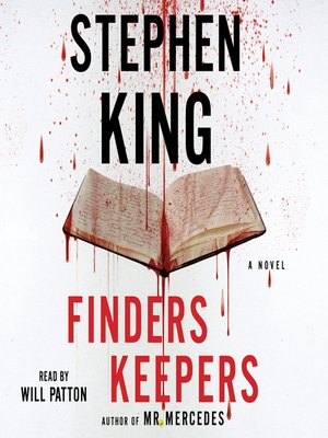 Finders Keepers by Stephen King.                                              AVAILABLE Audiobook.