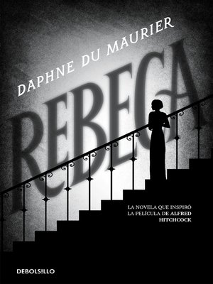 Rebeca by Daphne du Maurier.                                              AVAILABLE eBook.