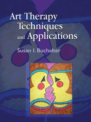 Art Therapy Techniques and Applications by Tracylynn Navarro.                                              AVAILABLE eBook.